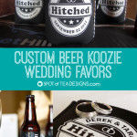 Eat, DRINK and Be Married: Custom Beer Koozie Wedding Favors