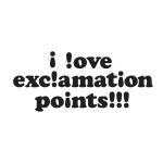 I Love Exclamation Points