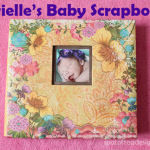 Scrapbooking: Brielle's Baby book: Part IV