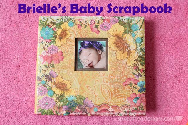 Brielle's Baby Scrapbook   spotofteadesigns.com