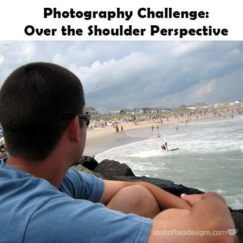 Photography Challenge: Over the Should Perspective | spotofteadesigns.com