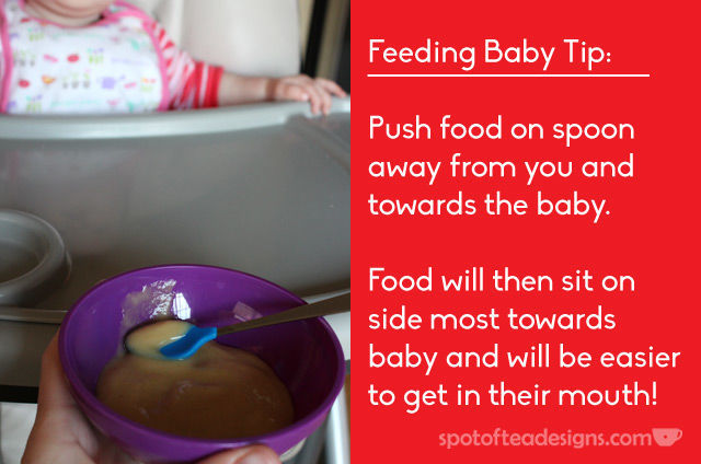 Feeding baby tip: Push food on spoon away from you and towards baby. | spotofteadesigns.com