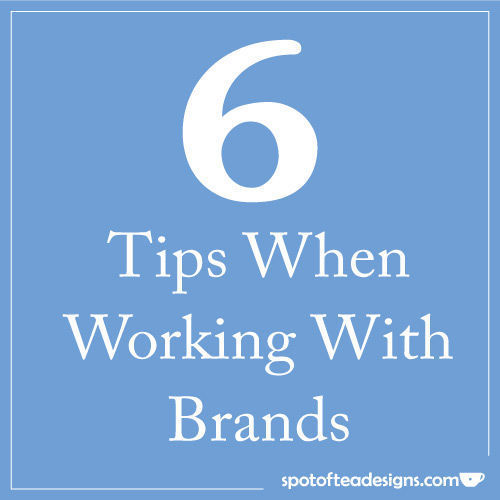6 Tips for Bloggers on how to Working with Brands to get more traffic/exposure/opportunities #blogtips | spotofteadesigns.com
