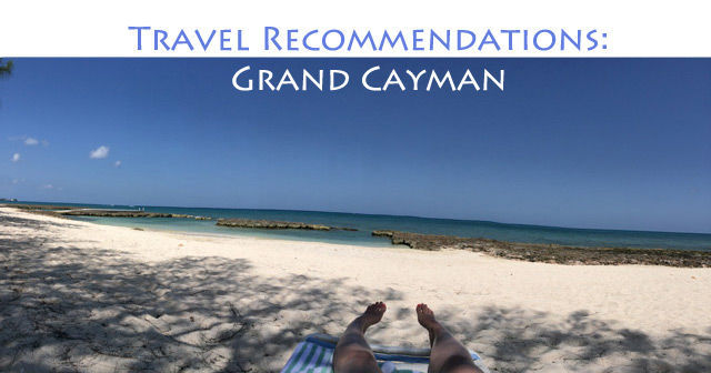 Travel Recommendations: Grand Cayman. Includes where to stay, eat and play | spotofteadesigns.com