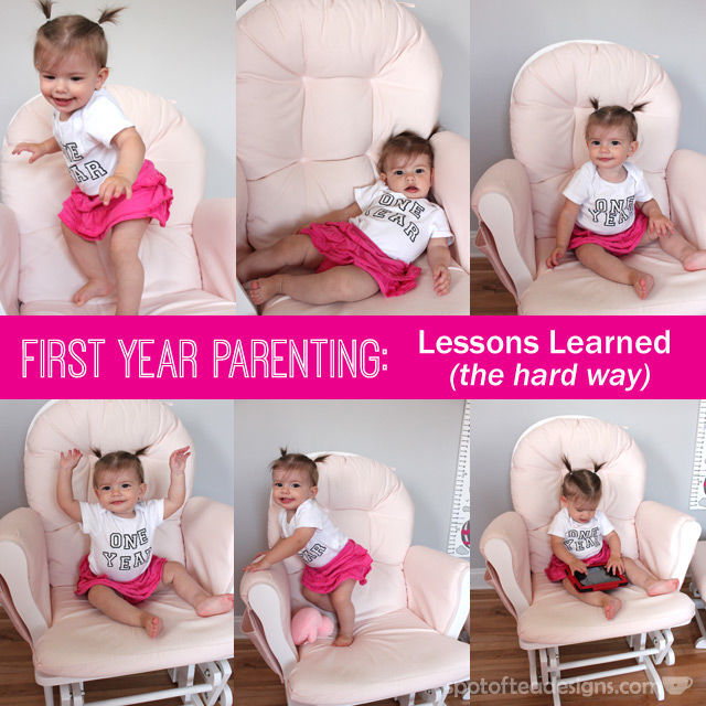 Recap on First Year #Parenting: Lessons Learned the Hard way | spotofteadesigns.com