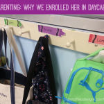 Parenting: Why We Enrolled Her In Daycare
