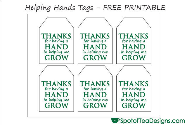 """Thanks for having a hand in helping me grow"" Tag FREE PRINTABLE 