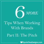 6 Tips for Working With Brands: Part II The Pitch