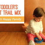 Toddler's First Trail Mix with Happy Family Brands