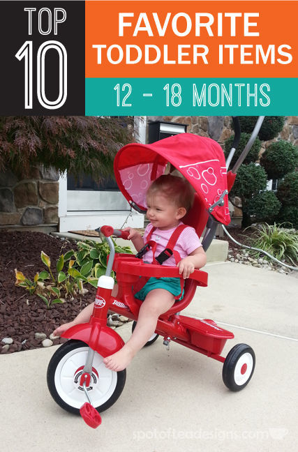 Top 10 Favorite Toddler Items for 12 - 18 months | spotofteadesigns.com