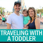 Traveling With A Toddler: 10 Lessons Learned From Our First Family Vacation