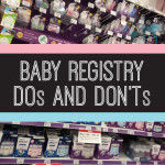 Baby Registry: Do's and Don'ts