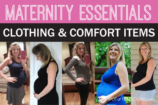 Maternity Essentials - what to wear to be comfortable during pregnancy | spotofteadesigns.com