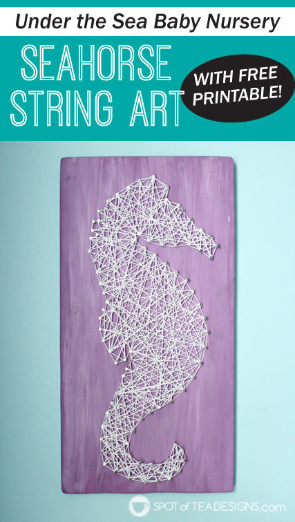 Under The Sea Nursery Seahorse String Art With Free Printable Spotofteadesigns
