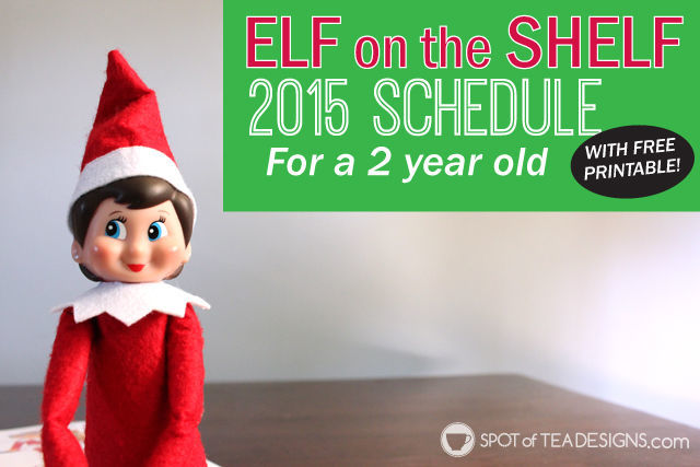 Download our #free #printable 2015 #ElfOnAShelf schedule for our 2 year which includes both hiding place ideas and activities | spotofteadesigns.com