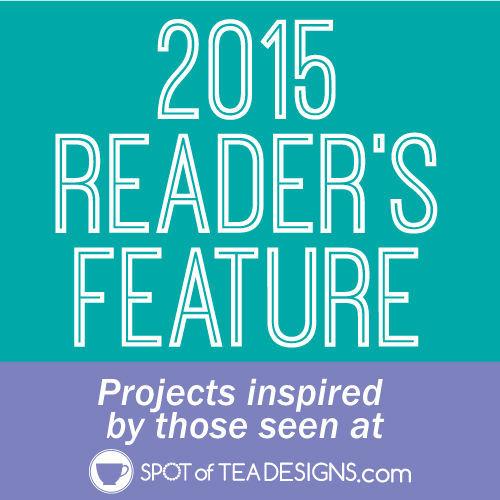 2015 spotofteadesigns.com reader's feature