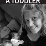 Surviving the First Weeks With a Toddler and Newborn