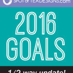 2016 Goals – Half Way Update