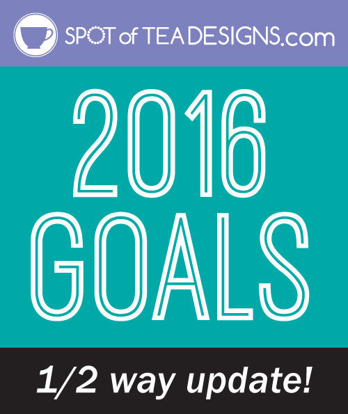 1/2 way update of Spotofteadesigns.com 2016 goals