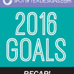 My 2016 Goals – Recap
