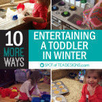10 MORE ways to Entertain a Toddler in Winter