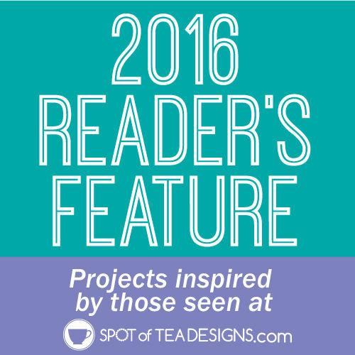 Spotofteadesigns.com 2016 Reader's Feature