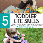 5 Toddler Life Skills We're Focused on this Summer