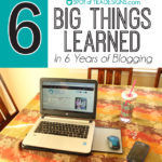 6 BIG Things Learned in 6 Years of Blogging