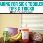 Caring for Sick Toddlers Tips and Tricks