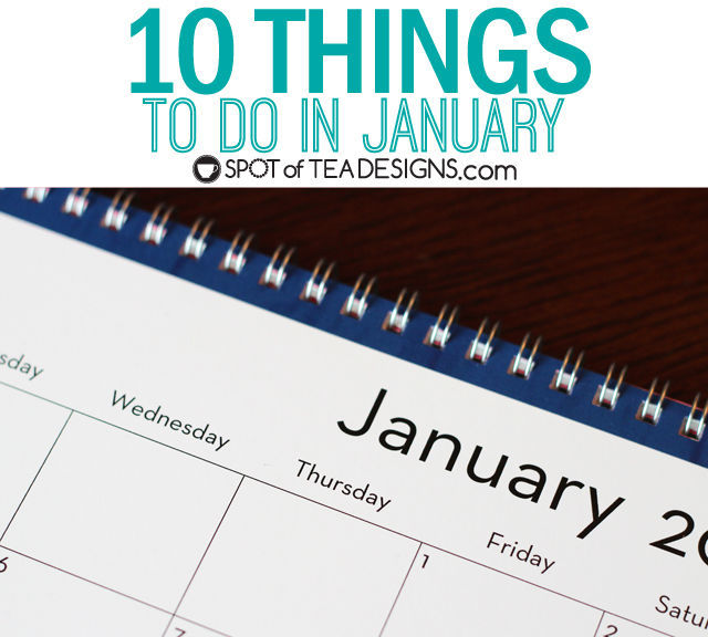 10 Things to do in January to get you more organized and ready for what's to come! | spotofteadesigns.com