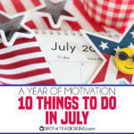 Year of Motivation: 10 things to do in July