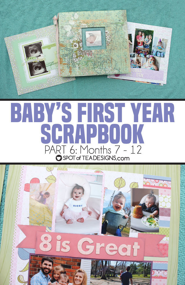 Hailey's First Year Scrapbook: Part 6 – Month 6 -12
