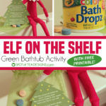 Elf on the Shelf Idea: Green Bathtub Activity