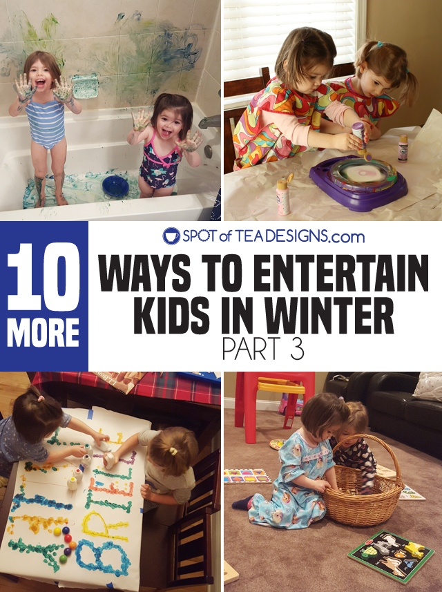 10 more ways to entertain kids in winter - part 3 | spotofteadesigns.com