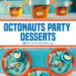 Octonauts Party Desserts