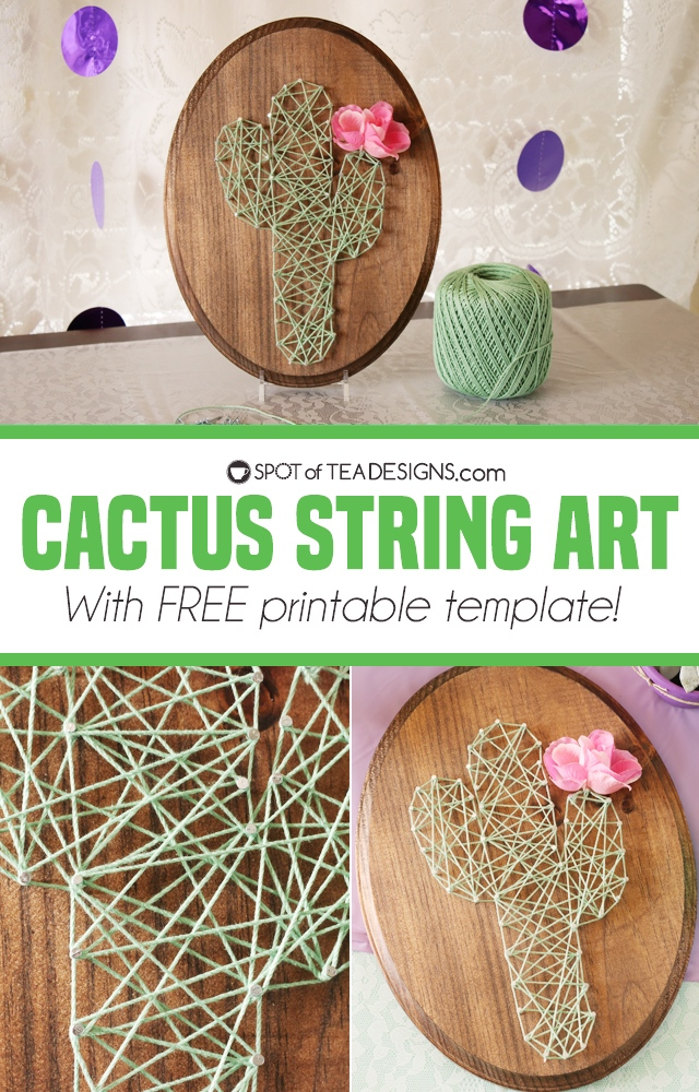 Cactus String Art With Free Printable Spot Of Tea Designs