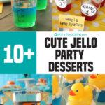 10+ Cute Jello Party Desserts