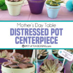 Mother's Day Table | Distressed Pot Centerpiece