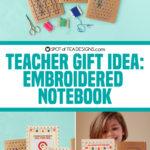 Teacher Gift Idea: Embroidered Notebook