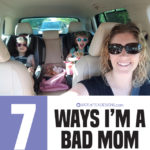 7 Ways I'm a Bad Mom