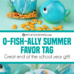 End of the School Year Gift Idea: O-Fish-Ally Summer Favor Tag