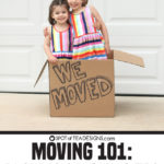MOVING 101: Packing and Moving Tips (With Kids)