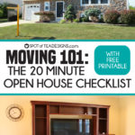 Moving 101: 20 Minute Open House Prep Tips with Free Printable Checklist