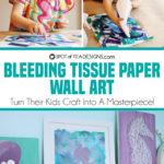 Kids Craft | Bleeding Tissue Paper Wall Art