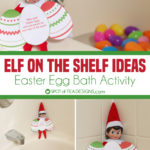 Elf on the Shelf Idea – Easter Egg Bath