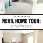 Nehil Home Tour | 6 Months Later